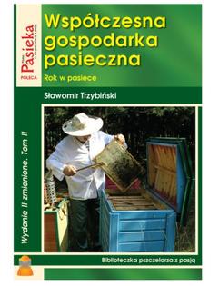 """Książka""""Współczesna gospodarka pasieczna"""" TOM I - Sławomir Trzybiński"""