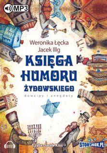 Księga humoru żydowskiego Łęcka Weronika, Illg  Jacek