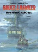 Bruce J. Hawker T.5 Wszystko albo nic Andre Duchateau, William Vance