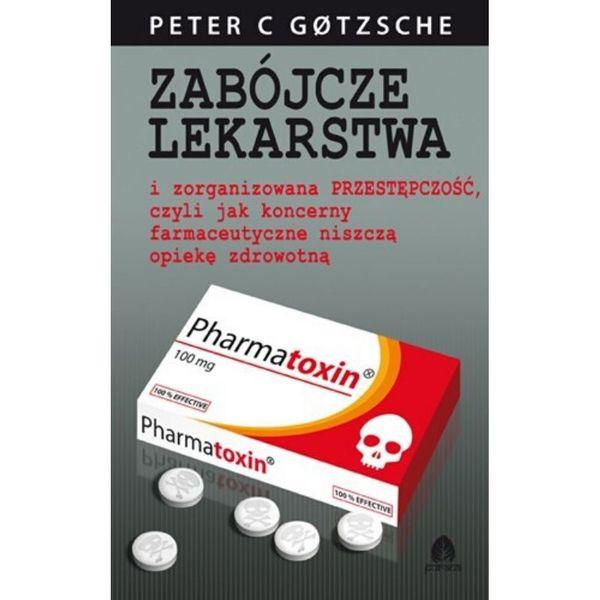 Książka Zabójcze lekarstwa Peter C Gotzsche na Arena.pl