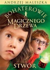 Bohaterowie Magicznego Drzewa. Stwór Andrzej Maleszka