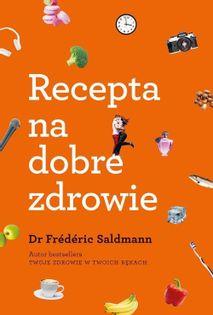 Recepta na dobre zdrowie Saldmann Frederic