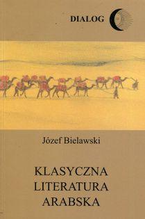 Klasyczna literatura arabska Bielawski Józef