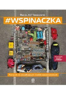 #wspinaczka. Podręcznik dla początkujących i średnio zaawansowanych Tomaszewski Marcin