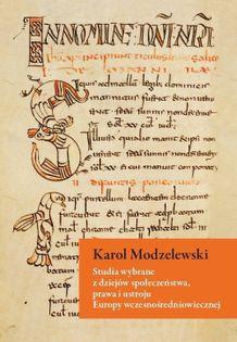 Studia wybrane z dziejów społeczeństwa, prawa i ustroju Europy wczesnośredniowiecznej Modzelewski Karol