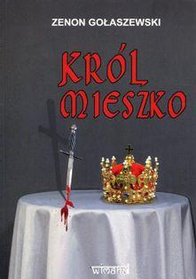 Król Mieszko Gołaszewski Zenon
