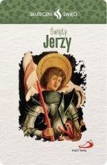 Karta Skuteczni Święci. Święty Jerzy praca zbiorowa