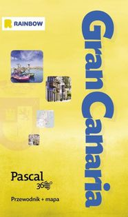 Gran Canaria Pascal 360 Przewodnik + mapa Jankowska Anna