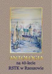 Antologia na 40-lecie RSTK w Rzeszowie praca zbiorowa