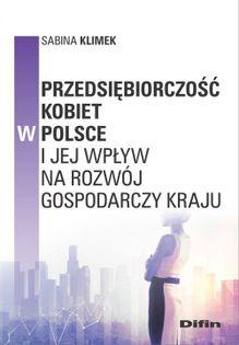 Przedsiębiorczość kobiet w Polsce i jej wpływ na rozwój gospodarczy kraju Klimek Sabina