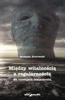 Między witalnością a regularnością Szczepan Kutrowski