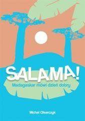 Salama! Madagaskar mówi dzień dobry Michał Olearczyk