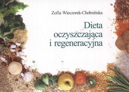 Dieta oczyszczająca i regeneracyjna Wieczorek-Chełmińska Zofia