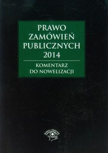 Prawo zamówień publicznych 2014 Komentarz do nowelizacji