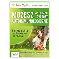 Możesz wyleczyć choroby autoimmunologiczne. dr Amy Myers