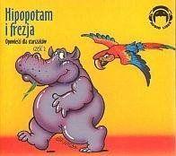 Hipopotam i frezja. Audio CD praca zbiorowa