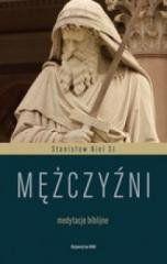Mężczyźni. Medytacje biblijne Stanisław Biel
