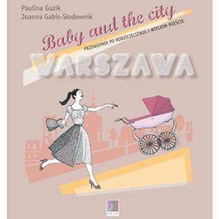 Baby and the city Warszawa Guzik Paulina, Gabis-Słodownik Joanna