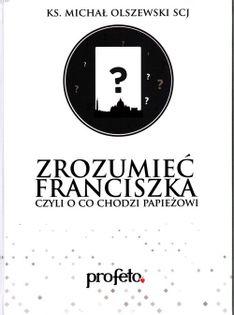 Zrozumieć Franciszka Olszewski Michał