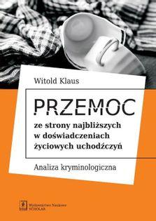 Przemoc ze strony najbliższych w doświadczeniach życiowych uchodźczyń Klaus Witold