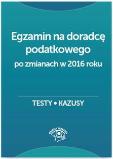 Egzamin na doradcę podatkowego Testy, kazusy Dąbrowska Barbara