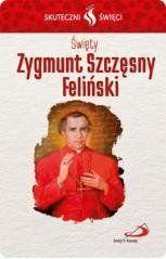 Karta Skuteczni Święci. Święty Zygmunt S. Feliński praca zbiorowa