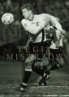 Legia mistrzów Jagielski Piotr