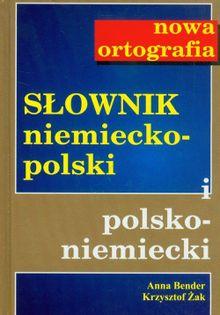 Słownik niemiecko-pol pol-niem Nowa ortografia Bender Anna, Żak Krzysztof