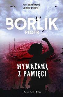 Wymazani z pamięci Borlik Piotr