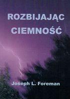 Rozbijając ciemność - Joseph L. Foreman - oprawa miękka