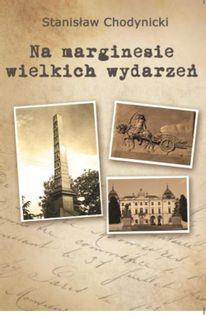 Na marginesie wielkich wydarzeń Chodynicki Stanisław