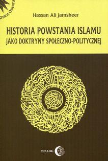 Historia powstania islamu jako doktryny społeczno-politycznej Jamsheer Hassan Ali
