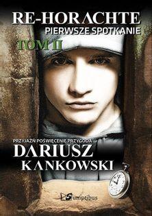 Re-Horachte Pierwsze spotkanie Tom 2 Kankowski Dariusz
