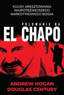 Polowanie na El Chapo Hogan Andrew, Century Douglas
