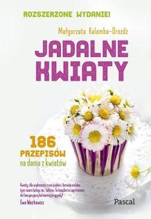 Jadalne kwiaty Kalemba-Drożdż Małgorzata