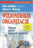 Wizjonerskie organizacje. Skuteczne praktyki...