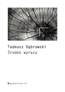 Środek wyrazu Dąbrowski Tadeusz
