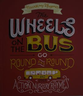 Nursery Rhymes Picture Book - The Wheels on the Bus