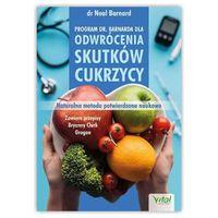 Program dr Barnarda dla odwrócenia skutków cukrzycy. dr Neal D. Barnard
