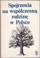 Spojrzenia na współczesną rodzinę w Polsce Antoni Podsiad  Amelia Szafrańska