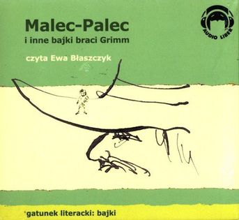 Malec-Palec i inne bajki braci Grimm Bracia Grimm