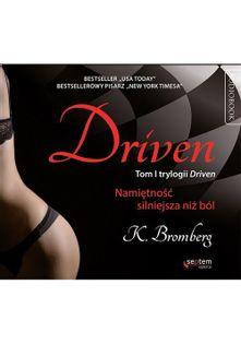 Driven Namiętność silniejsza niż ból Bromberg K.