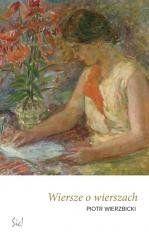 Wiersze o wierszach Piotr Wierzbicki