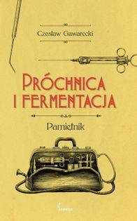 Próchnica i fermentacja Gawarecki Czesław