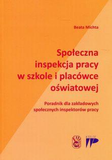 Społeczna inspekcja pracy w szkole i placówce oświatowej Michta Beata