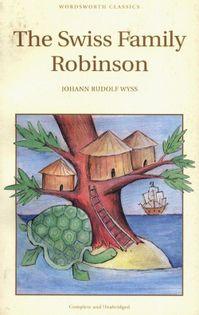 The Swiss Family Robinson Wyss Johann Rudolf