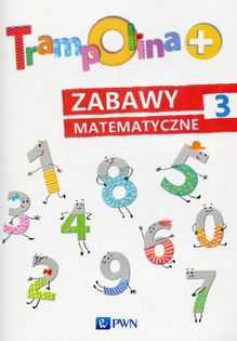 Trampolina+ Zabawy matematyczne 3 Chrzanowska Danuta, Kozłowska Katarzyna