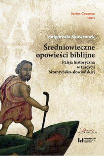 Średniowieczne opowieści biblijne Skowronek Małgorzata
