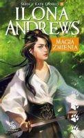 Seria z Kate Daniels T.8 Magia zmienia Ilona Andrews