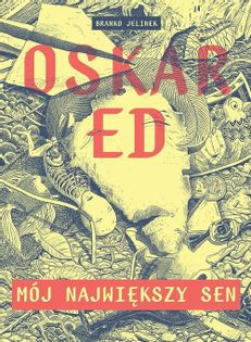Oskar Ed Mój największy sen/TIMOF Jelinek Branko